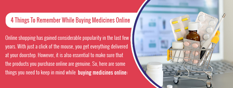 4 Things To Keep In Mind When Buying Medicines Online